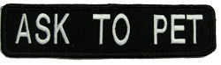 "ASK TO PET Badge Embroidered Non-Reflective  1.5"" x 6"""